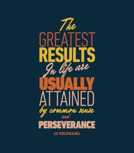 the greatest results in life are usually attained by common sense and perseverance 264x300 the greatest results in life are usually attained by common sense and perseverance